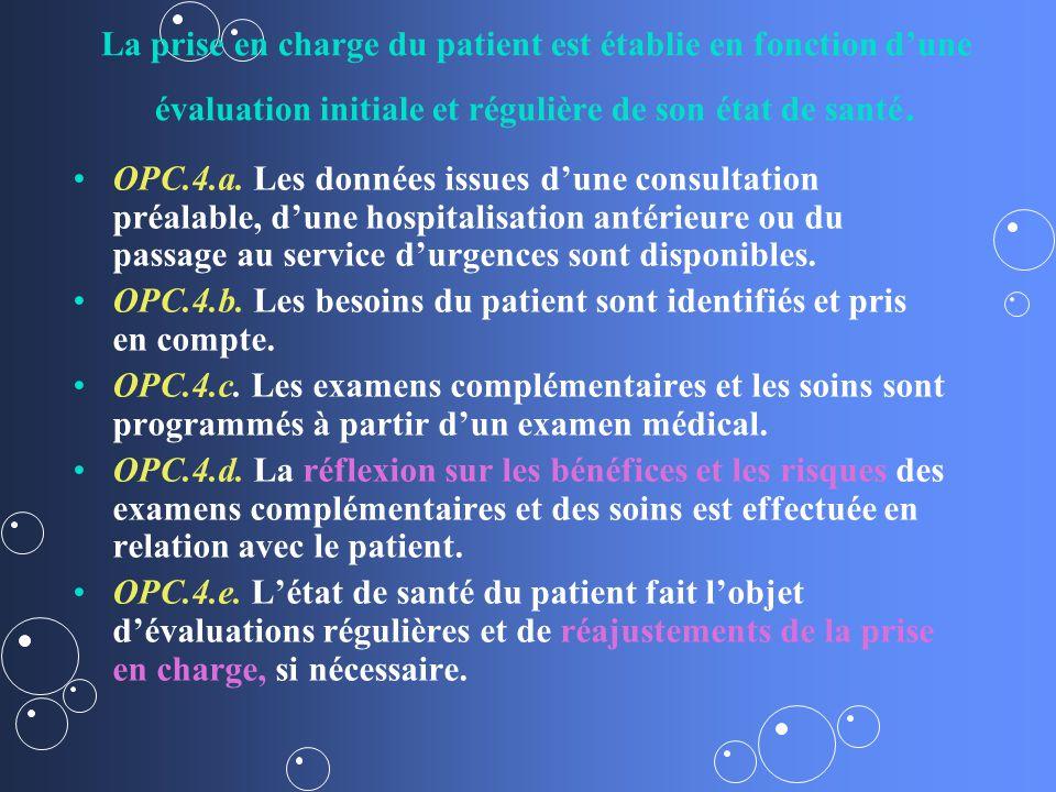 La prise en charge du patient est établie en fonction dune évaluation initiale et régulière de son état de santé.