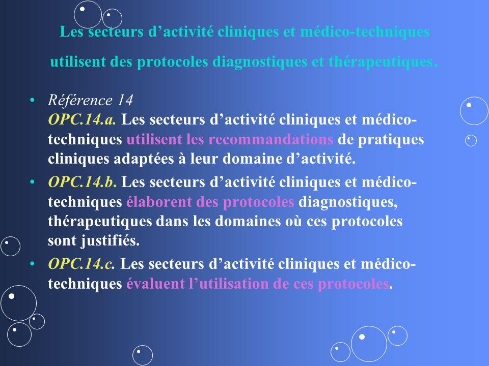 Les secteurs dactivité cliniques et médico-techniques utilisent des protocoles diagnostiques et thérapeutiques.