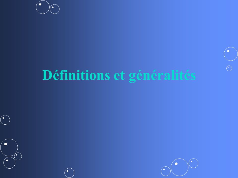 Définitions et généralités