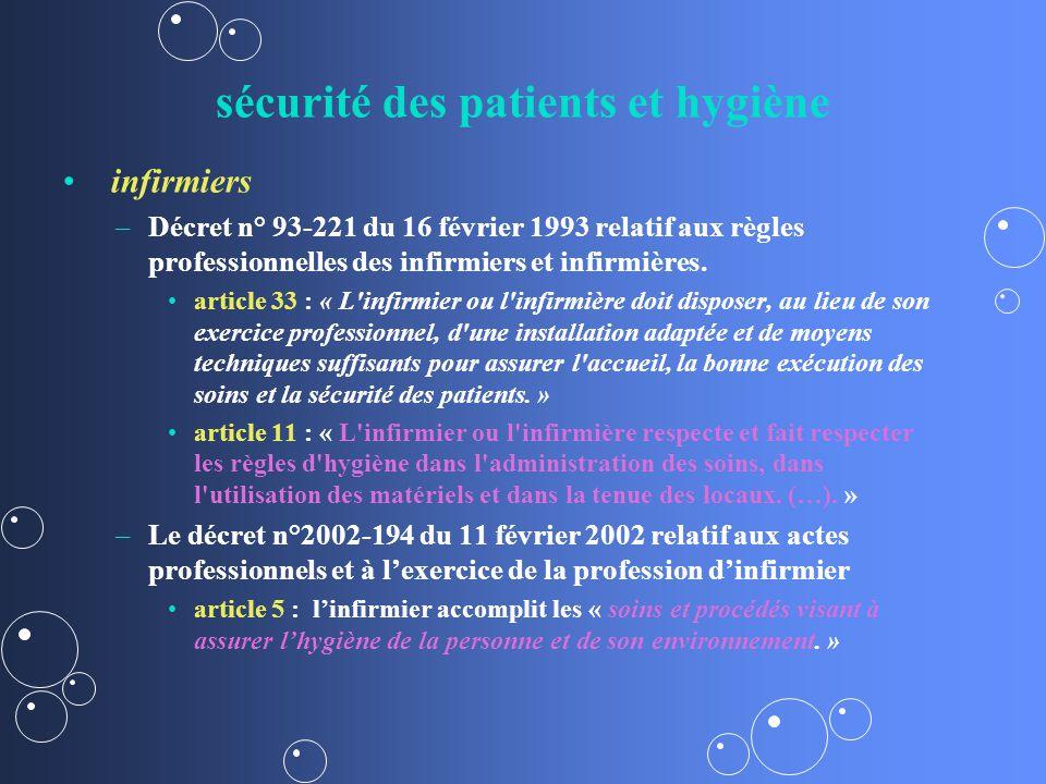 sécurité des patients et hygiène infirmiers – –Décret n° 93-221 du 16 février 1993 relatif aux règles professionnelles des infirmiers et infirmières.