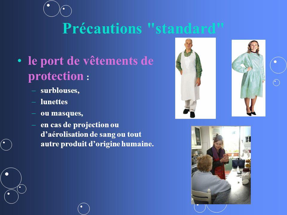 Précautions standard le port de vêtements de protection : – –surblouses, – –lunettes – –ou masques, – –en cas de projection ou daérolisation de sang ou tout autre produit dorigine humaine.