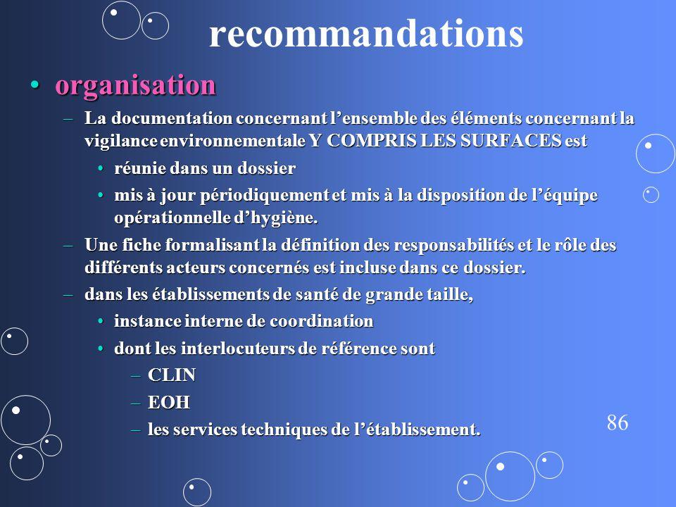 86 recommandations organisationorganisation –La documentation concernant lensemble des éléments concernant la vigilance environnementale Y COMPRIS LES