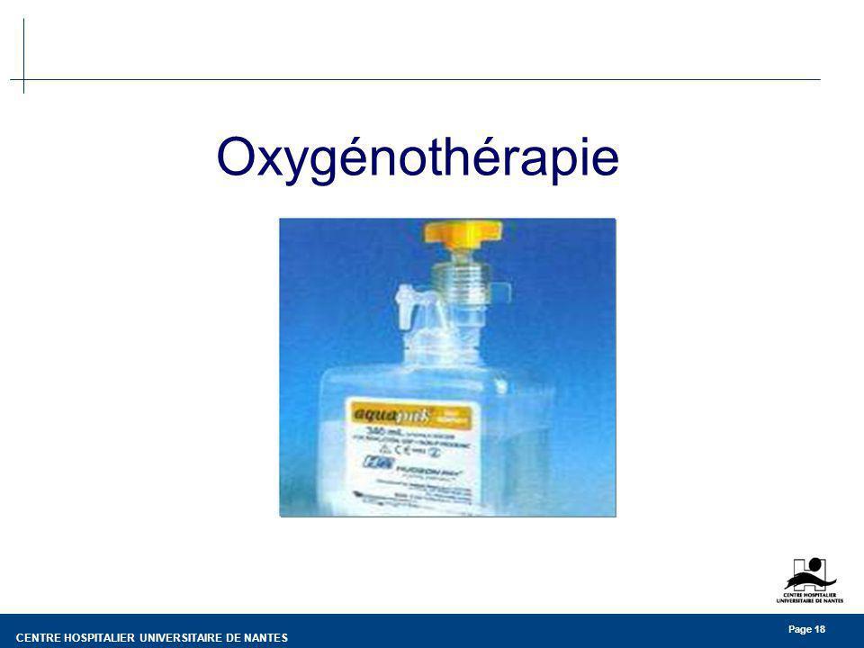 CENTRE HOSPITALIER UNIVERSITAIRE DE NANTES Page 18 Oxygénothérapie