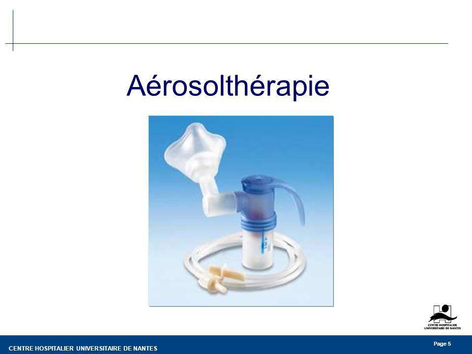 CENTRE HOSPITALIER UNIVERSITAIRE DE NANTES Page 5 Aérosolthérapie