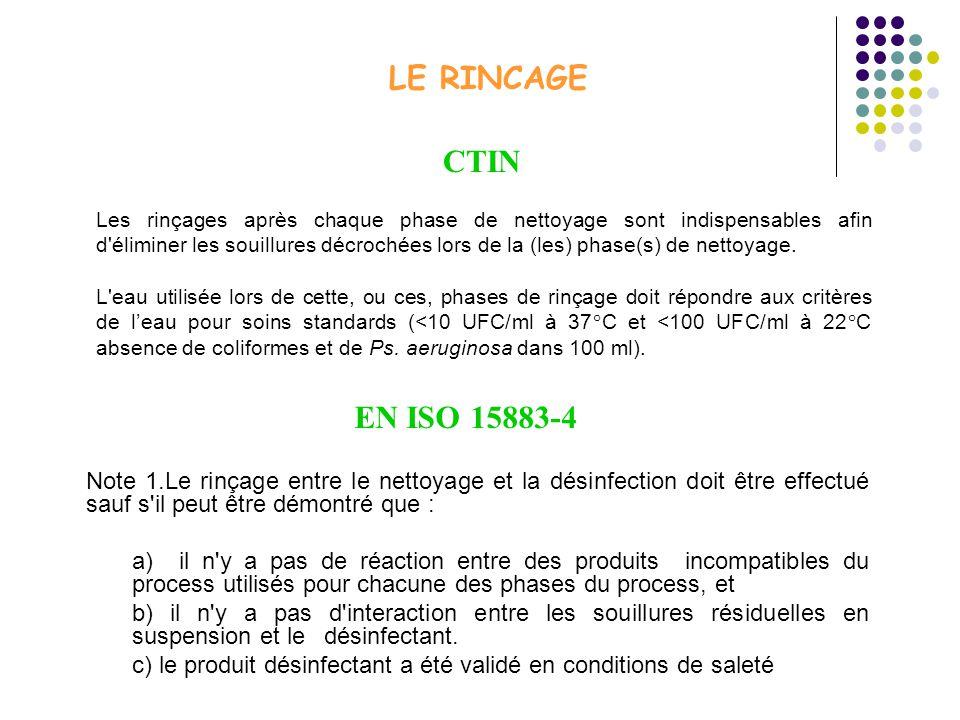 LE RINCAGE Les rinçages après chaque phase de nettoyage sont indispensables afin d'éliminer les souillures décrochées lors de la (les) phase(s) de net