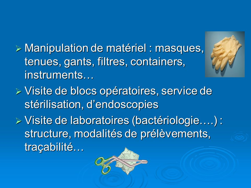 Manipulation de matériel : masques, tenues, gants, filtres, containers, instruments… Manipulation de matériel : masques, tenues, gants, filtres, conta