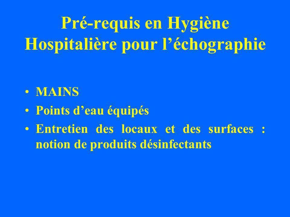 Pré-requis en Hygiène Hospitalière pour léchographie MAINS Points deau équipés Entretien des locaux et des surfaces : notion de produits désinfectants