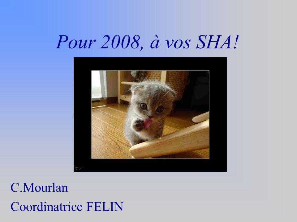Pour 2008, à vos SHA! C.Mourlan Coordinatrice FELIN
