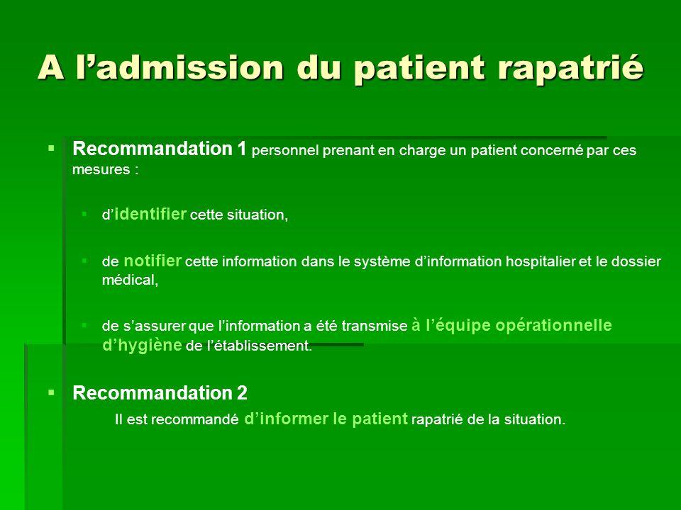 A ladmission du patient rapatrié Recommandation 1 personnel prenant en charge un patient concerné par ces mesures : d identifier cette situation, de n
