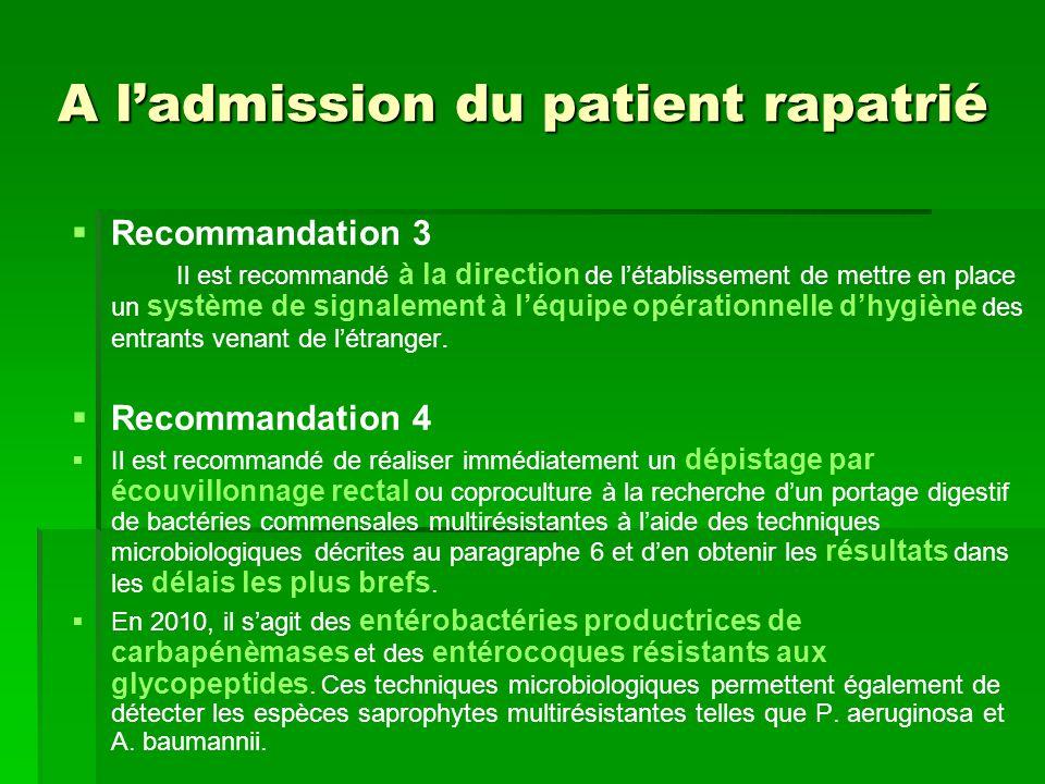 A ladmission du patient rapatrié Recommandation 3 Il est recommandé à la direction de létablissement de mettre en place un système de signalement à lé
