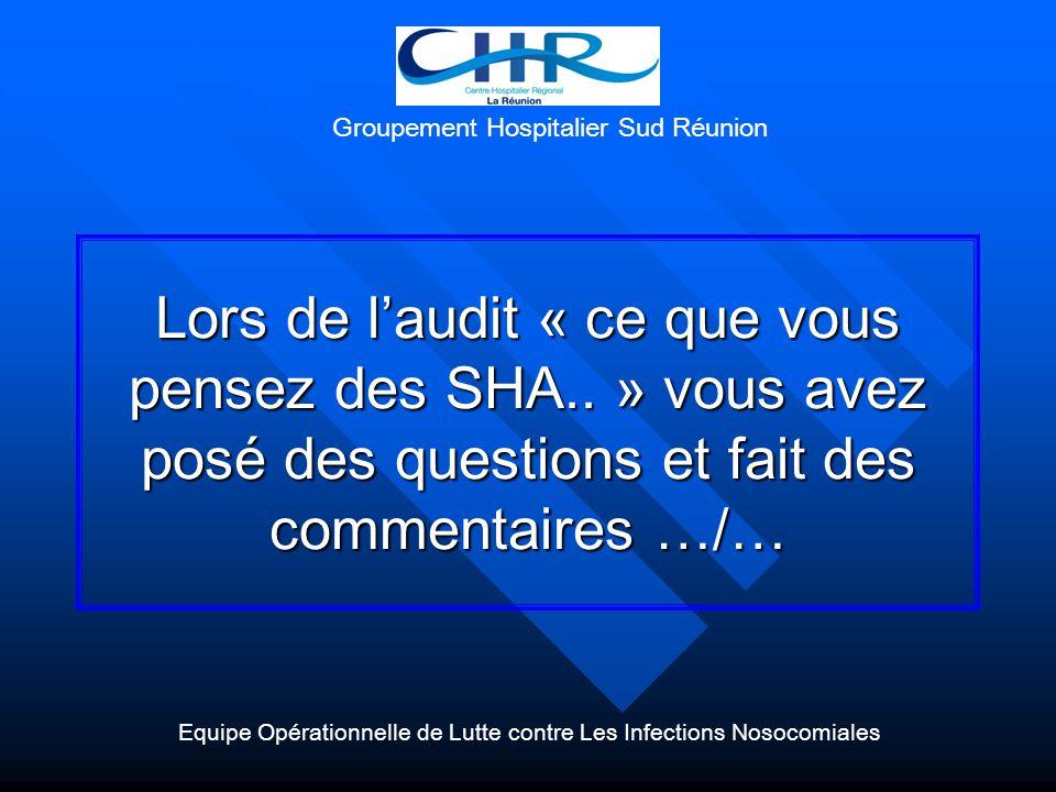 Lors de laudit « ce que vous pensez des SHA.. » vous avez posé des questions et fait des commentaires …/… Equipe Opérationnelle de Lutte contre Les In