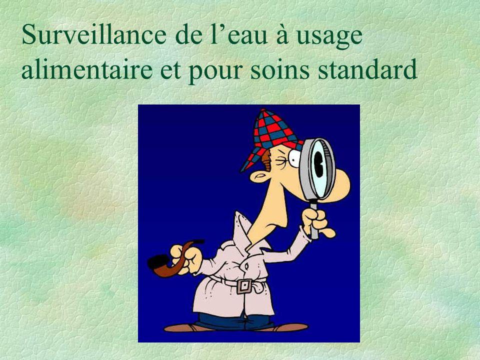 Eau pour soins standard ESS §Eau utilisée pour : §-le lavage des mains §- la douche des patients §- le traitement des instruments §- les soins