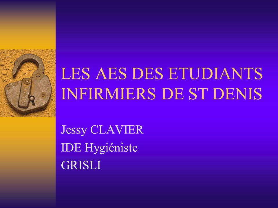 LES AES DES ETUDIANTS INFIRMIERS DE ST DENIS Jessy CLAVIER IDE Hygiéniste GRISLI