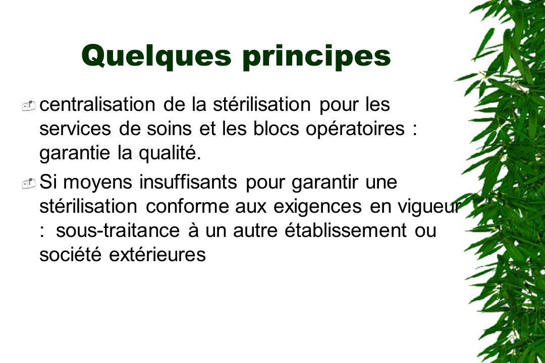 Quelques principes centralisation de la stérilisation pour les services de soins et les blocs opératoires : garantie la qualité. Si moyens insuffisant
