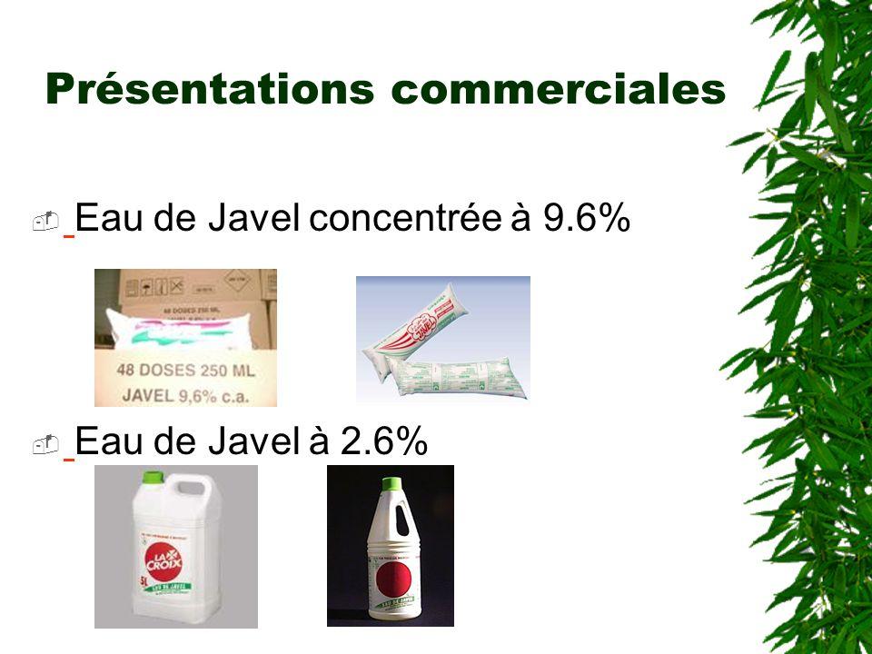 Présentations commerciales Eau de Javel concentrée à 9.6% Eau de Javel à 2.6%