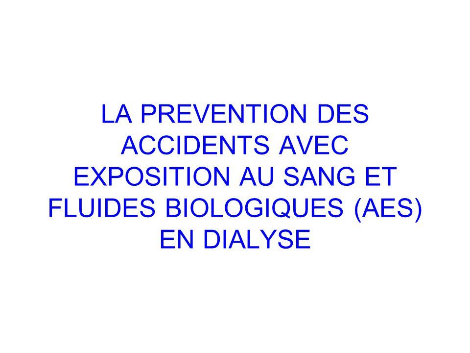 LA PREVENTION DES ACCIDENTS AVEC EXPOSITION AU SANG ET FLUIDES BIOLOGIQUES (AES) EN DIALYSE