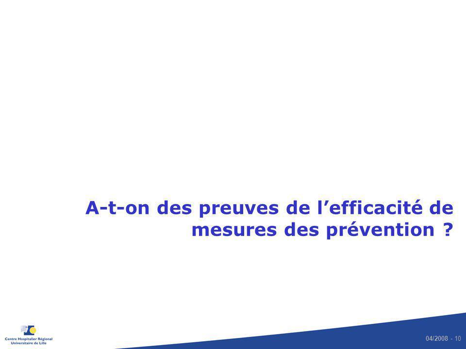 04/2008 - 10 A-t-on des preuves de lefficacité de mesures des prévention ?