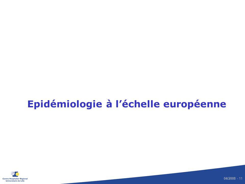 04/2008 - 11 Epidémiologie à léchelle européenne
