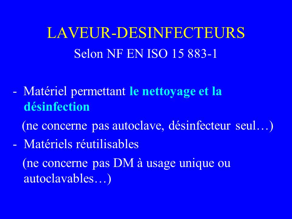 Lettre circulaire du 15/07/98 (3) Caractéristiques indispensables du LDE: -Tous les cycles (y compris le plus court) doivent comporter les phases de : -Nettoyage, Rinçage optionnel, Désinfection, Rinçage final, Séchage -Les cycles sont pré-programmés et non modifiables par lutilisateur.