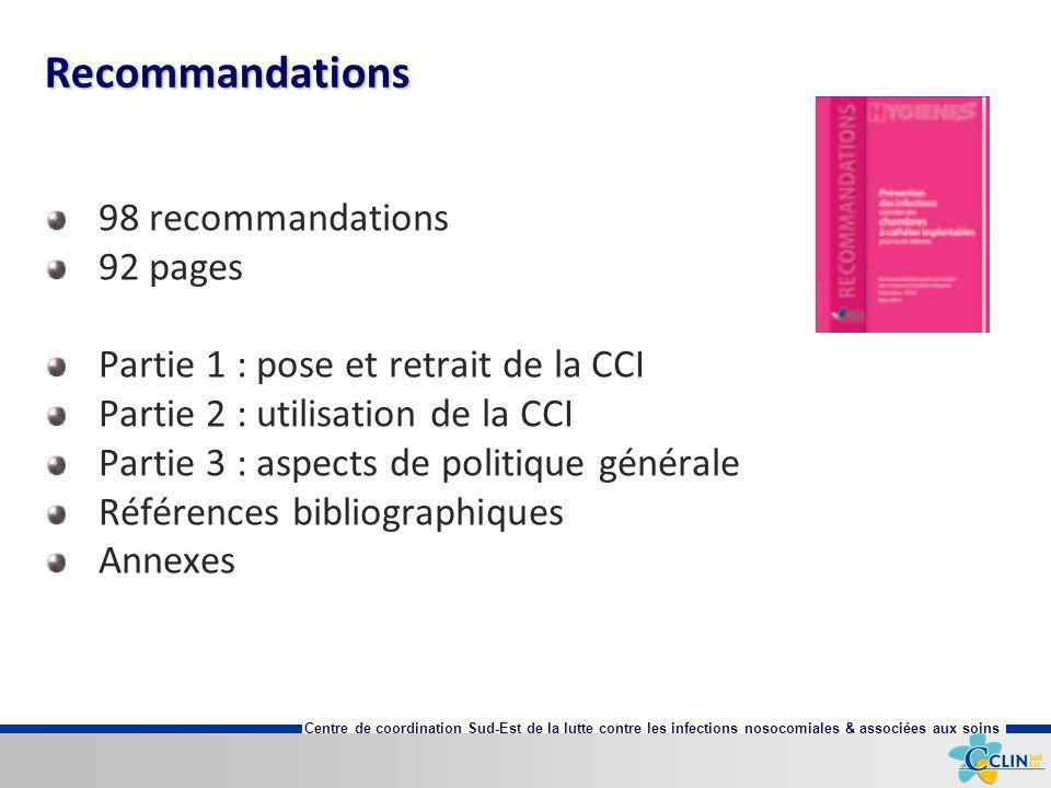 Centre de coordination Sud-Est de la lutte contre les infections nosocomiales & associées aux soins Recommandations 98 recommandations 92 pages Partie