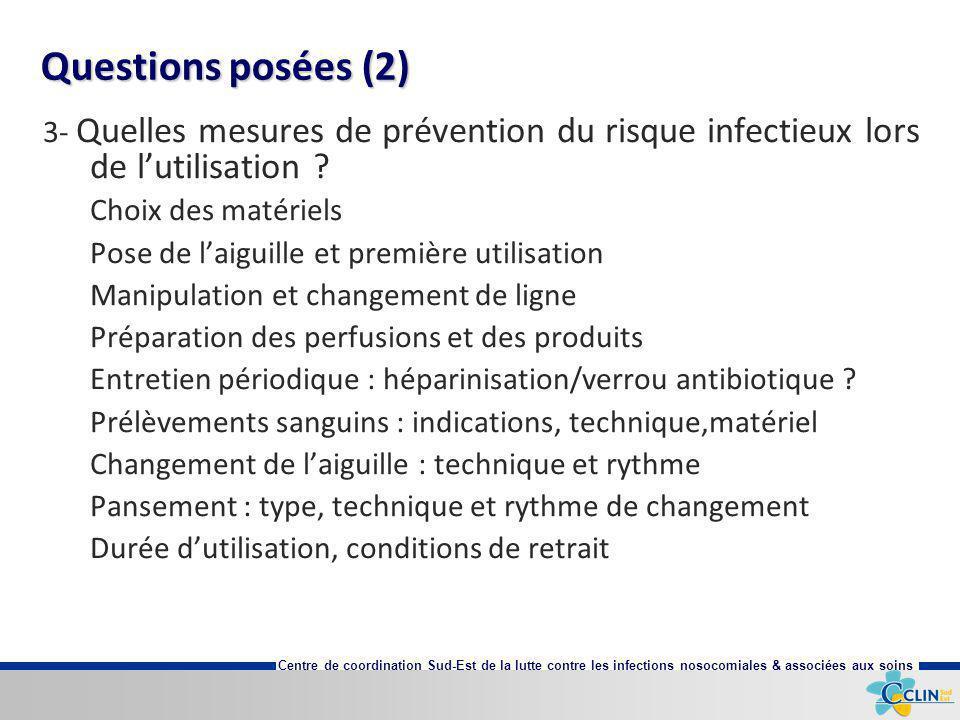 Centre de coordination Sud-Est de la lutte contre les infections nosocomiales & associées aux soins Questions posées (2) 3- Quelles mesures de prévent