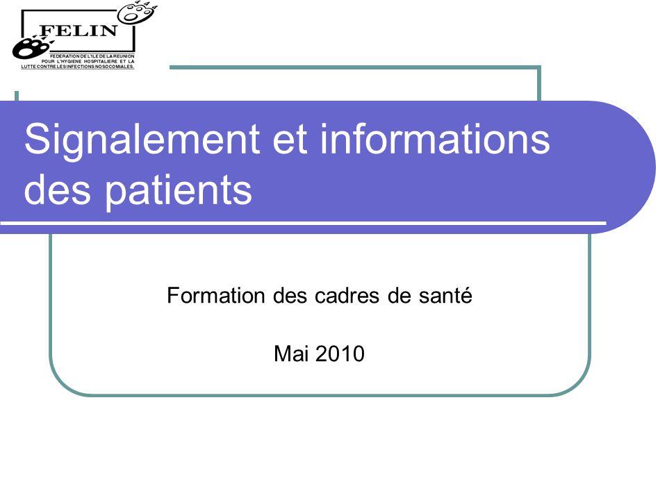 Signalement et informations des patients Formation des cadres de santé Mai 2010