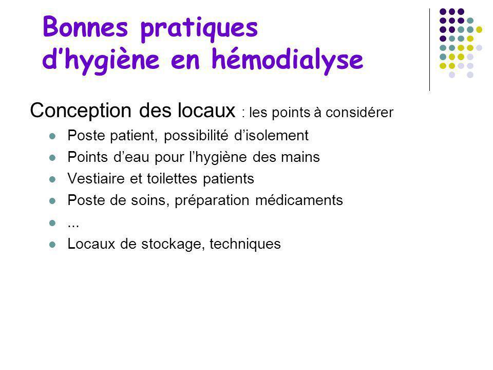 Bonnes pratiques dhygiène en hémodialyse Conception des locaux CLIN (ou instance de consultation et de suivi de la LIN) consulté pour la programmation
