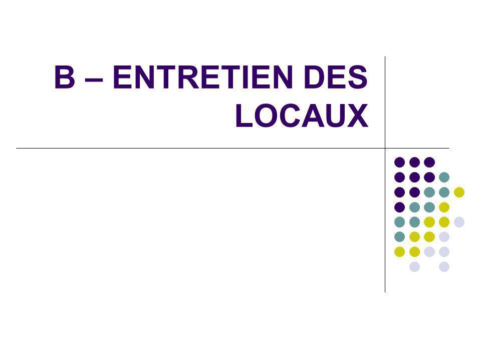 B – ENTRETIEN DES LOCAUX