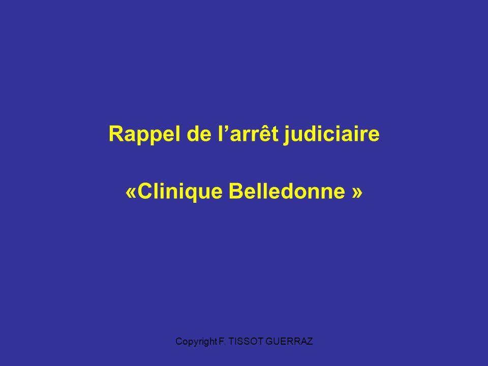 Copyright F. TISSOT GUERRAZ Rappel de larrêt judiciaire «Clinique Belledonne »