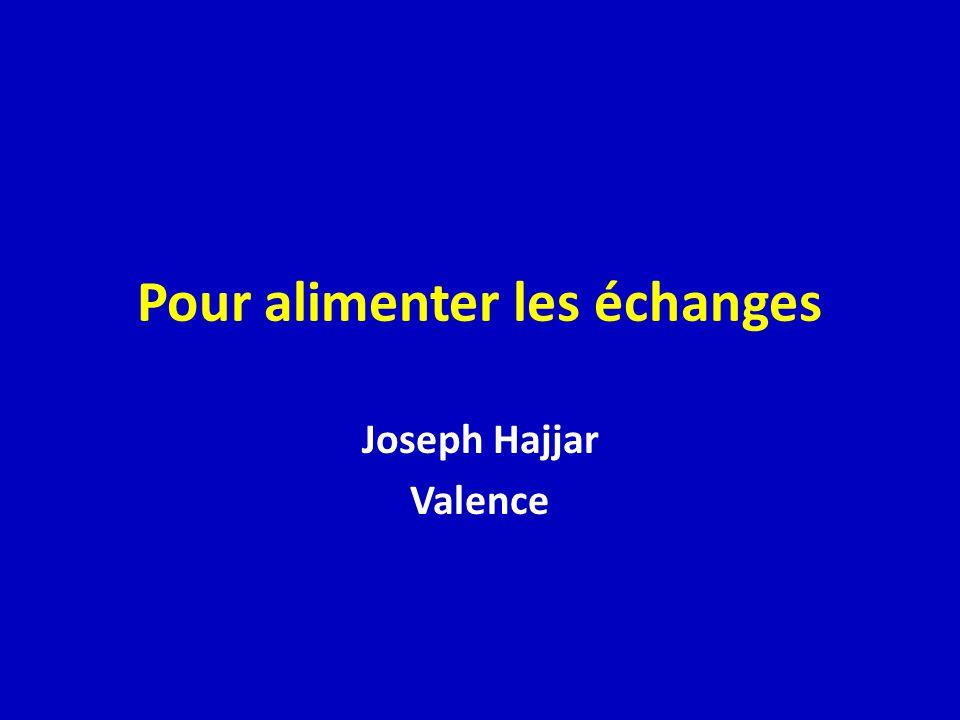 Pour alimenter les échanges Joseph Hajjar Valence