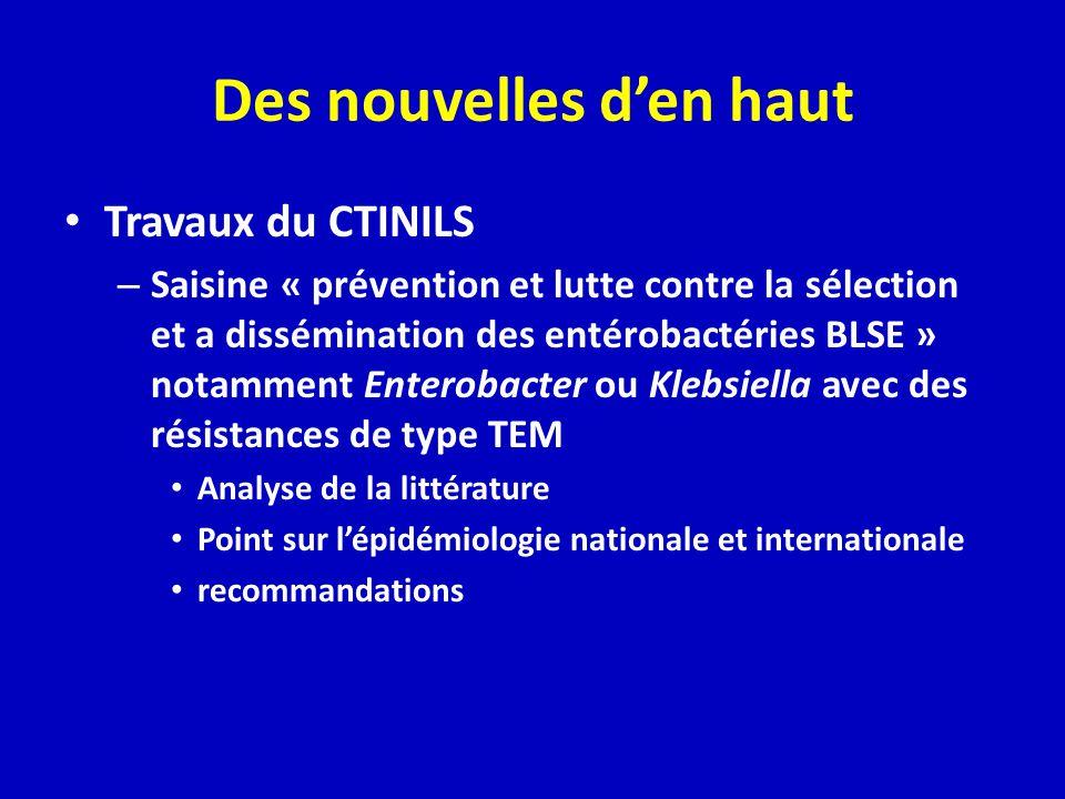 Des nouvelles den haut Travaux du CTINILS – Saisine « prévention et lutte contre la sélection et a dissémination des entérobactéries BLSE » notamment