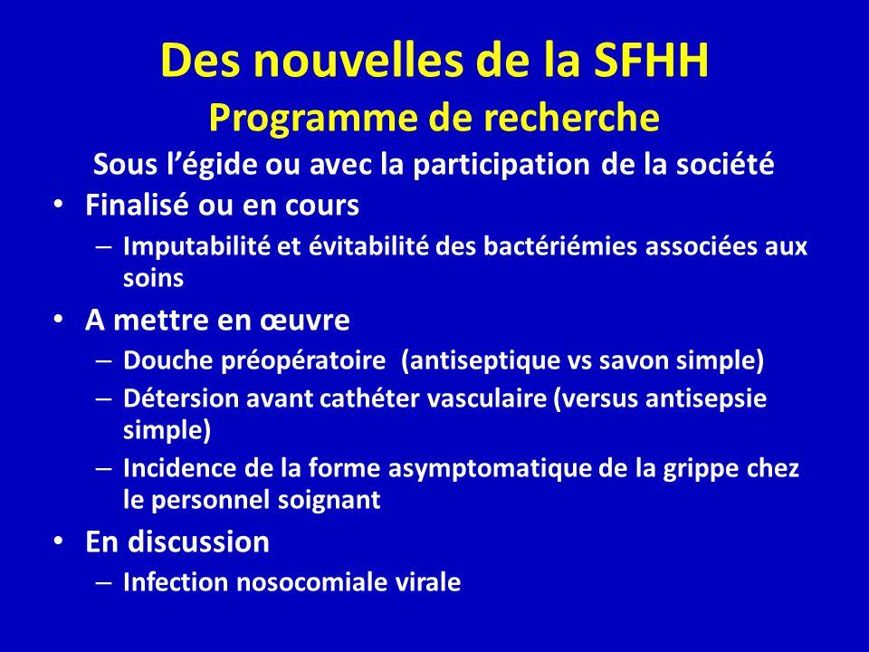 Des nouvelles de la SFHH Programme de recherche Sous légide ou avec la participation de la société Finalisé ou en cours – Imputabilité et évitabilité