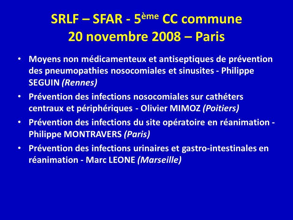 SRLF – SFAR - 5 ème CC commune 20 novembre 2008 – Paris Moyens non médicamenteux et antiseptiques de prévention des pneumopathies nosocomiales et sinu
