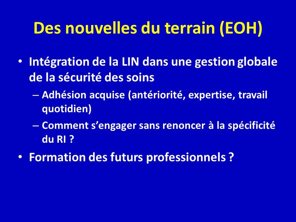 Des nouvelles du terrain (EOH) Intégration de la LIN dans une gestion globale de la sécurité des soins – Adhésion acquise (antériorité, expertise, tra