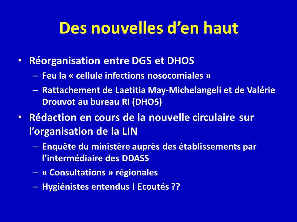 Des nouvelles den haut Réorganisation entre DGS et DHOS – Feu la « cellule infections nosocomiales » – Rattachement de Laetitia May-Michelangeli et de