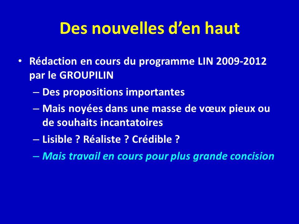 Des nouvelles den haut Rédaction en cours du programme LIN 2009-2012 par le GROUPILIN – Des propositions importantes – Mais noyées dans une masse de vœux pieux ou de souhaits incantatoires – Lisible .