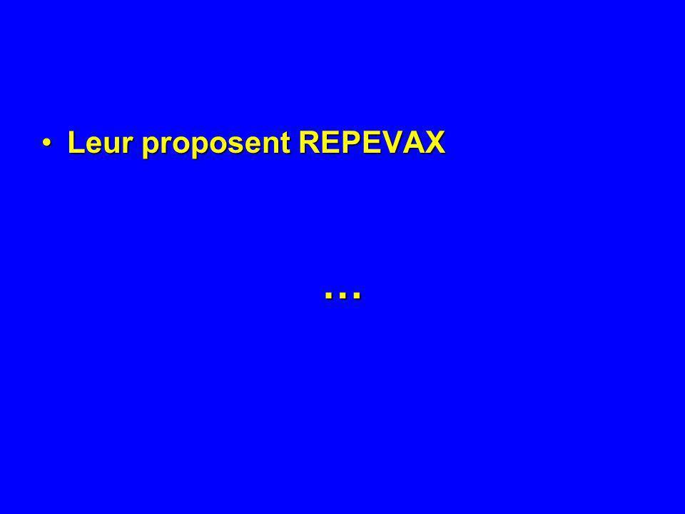 Leur proposent REPEVAXLeur proposent REPEVAX…