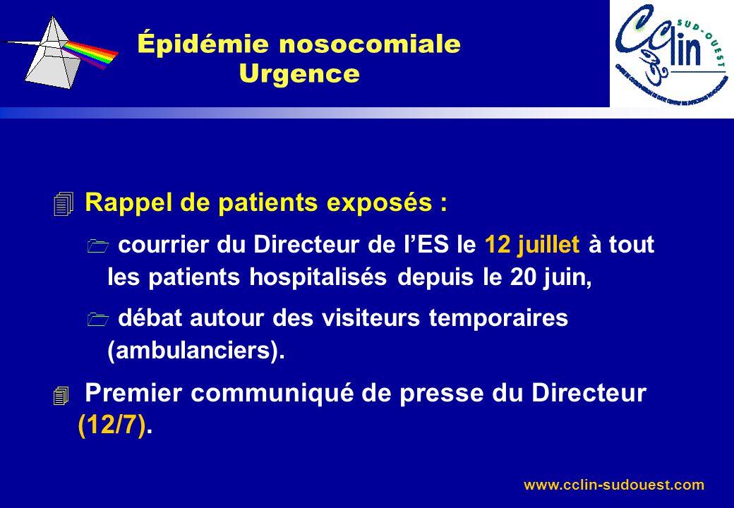 www.cclin-sudouest.com 4 Rappel de patients exposés : 1 courrier du Directeur de lES le 12 juillet à tout les patients hospitalisés depuis le 20 juin,