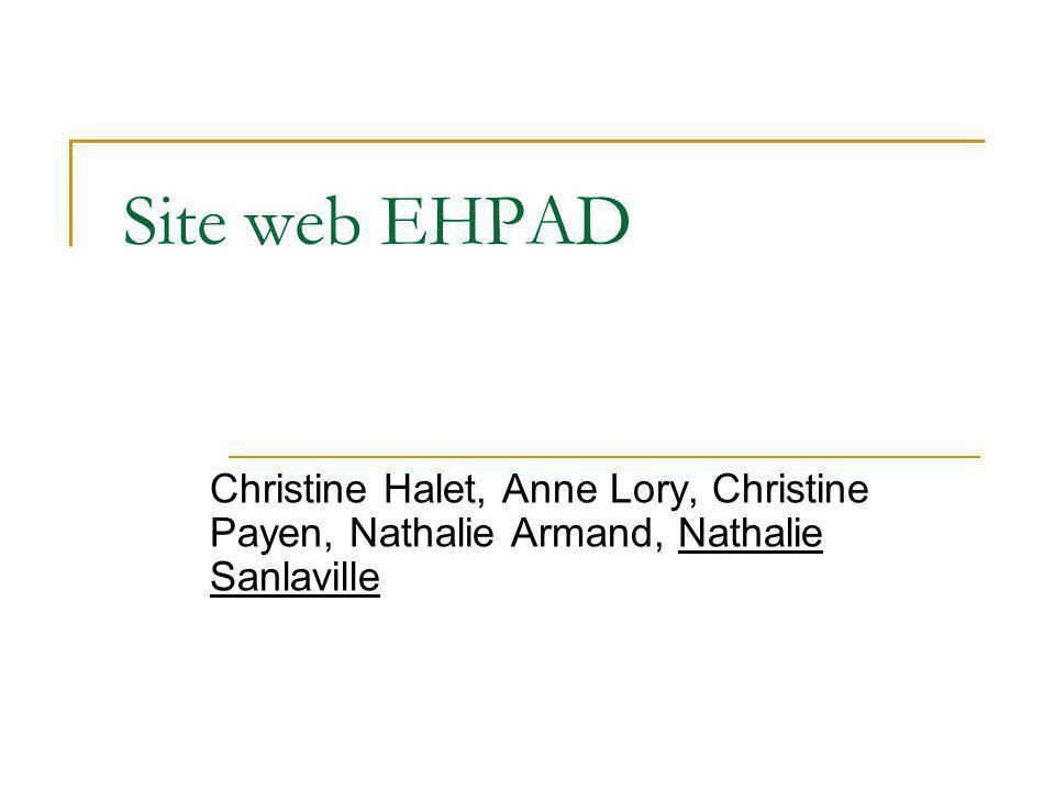 Site web EHPAD Christine Halet, Anne Lory, Christine Payen, Nathalie Armand, Nathalie Sanlaville