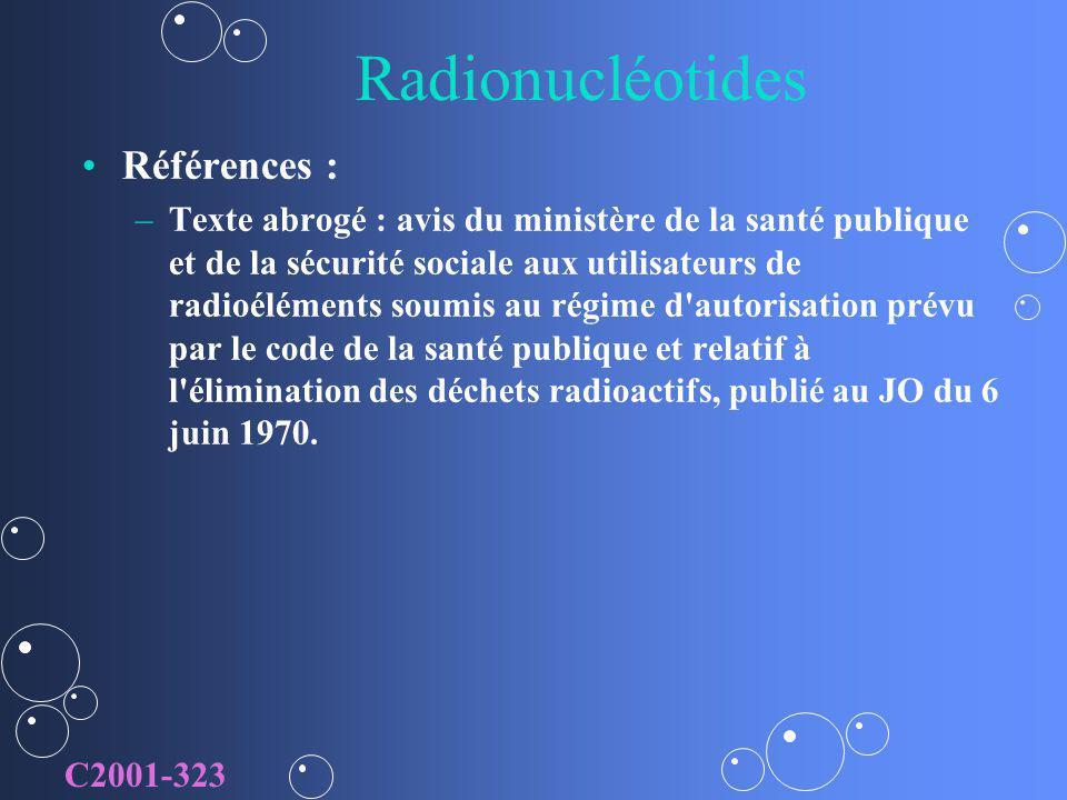 Radionucléotides Références : – –Texte abrogé : avis du ministère de la santé publique et de la sécurité sociale aux utilisateurs de radioéléments sou