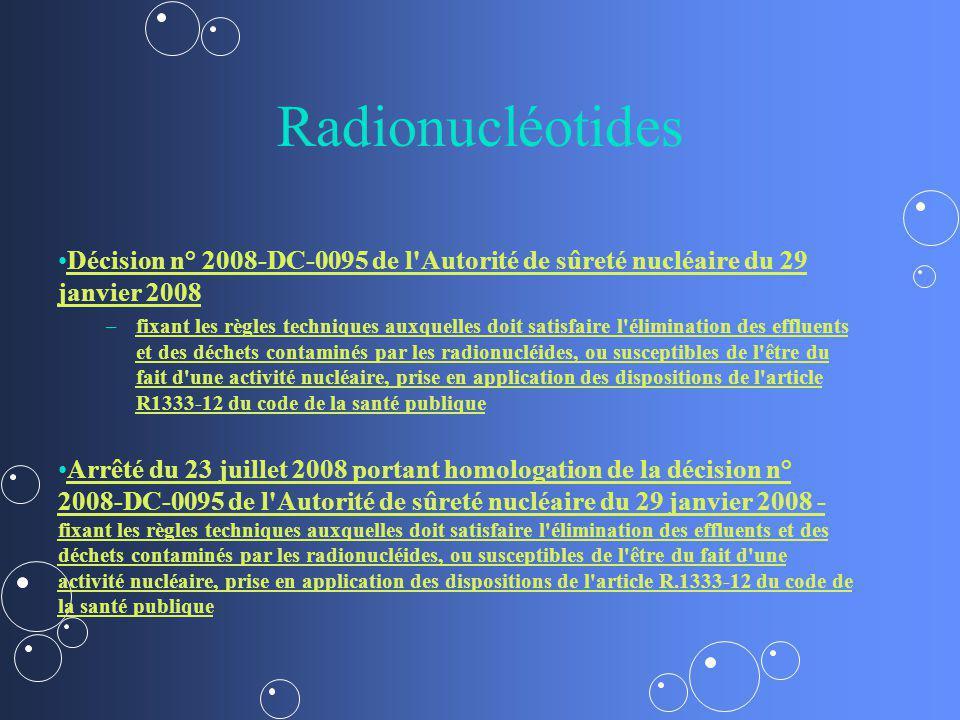 Radionucléotides Décision n° 2008-DC-0095 de l'Autorité de sûreté nucléaire du 29 janvier 2008Décision n° 2008-DC-0095 de l'Autorité de sûreté nucléai