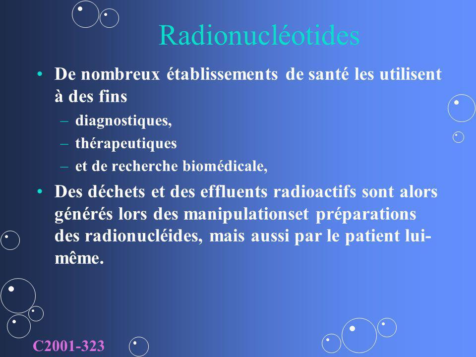 Radionucléotides De nombreux établissements de santé les utilisent à des fins – –diagnostiques, – –thérapeutiques – –et de recherche biomédicale, Des