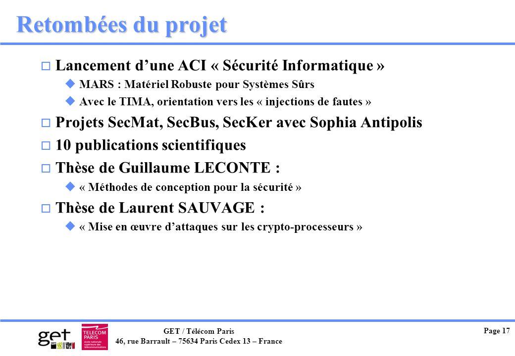 GET / Télécom Paris 46, rue Barrault – 75634 Paris Cedex 13 – France Page 17 Retombées du projet o Lancement dune ACI « Sécurité Informatique » u MARS