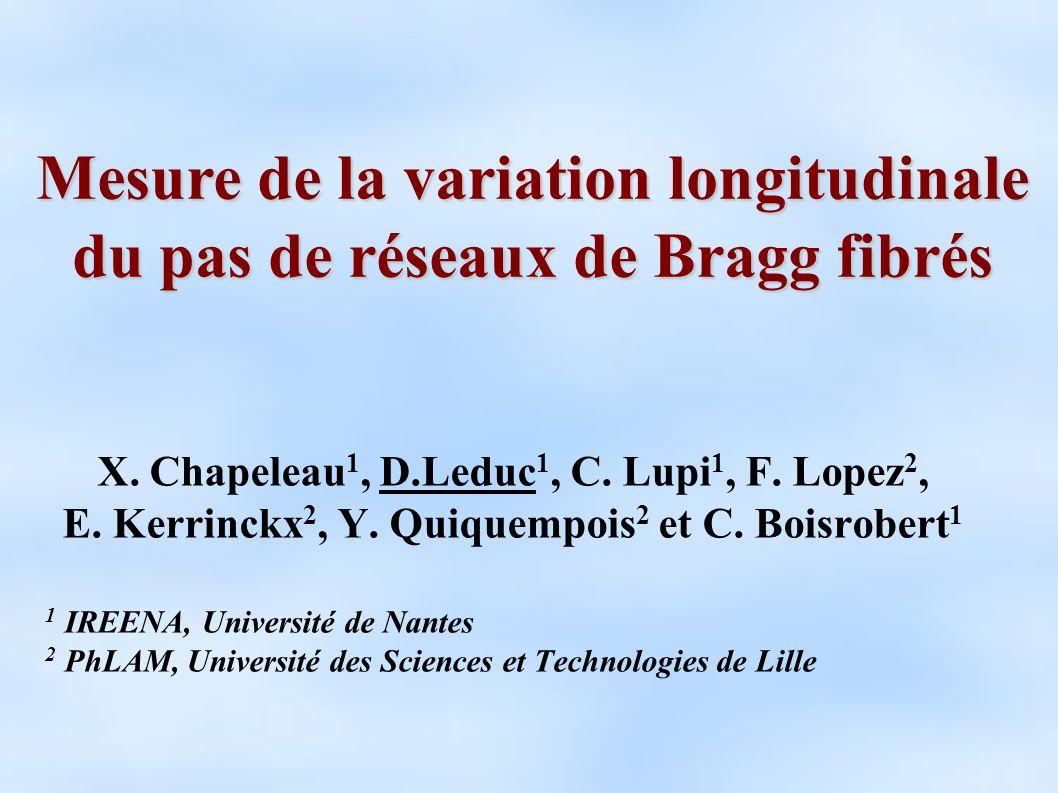 X. Chapeleau 1, D.Leduc 1, C. Lupi 1, F. Lopez 2, E. Kerrinckx 2, Y. Quiquempois 2 et C. Boisrobert 1 1 IREENA, Université de Nantes 2 PhLAM, Universi