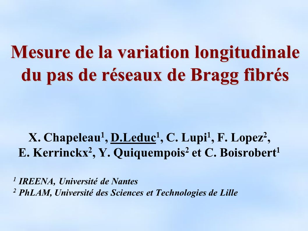 X.Chapeleau 1, D.Leduc 1, C. Lupi 1, F. Lopez 2, E.