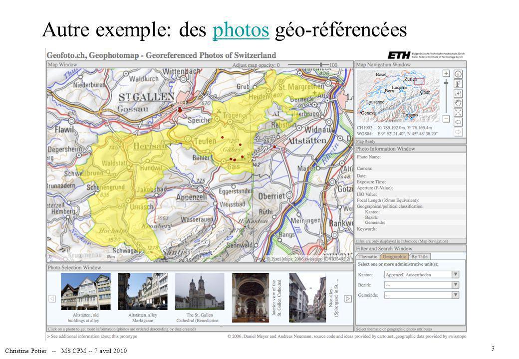 Autre exemple: des photos géo-référencéesphotos Christine Potier -- MS CPM -- 7 avril 2010 3