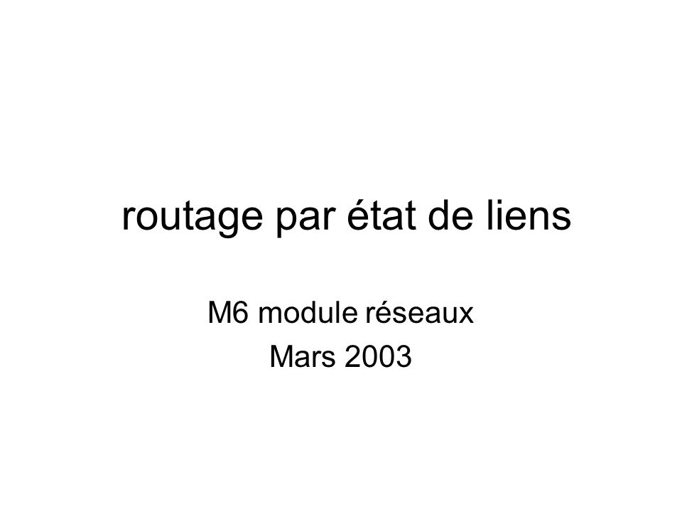 routage par état de liens M6 module réseaux Mars 2003