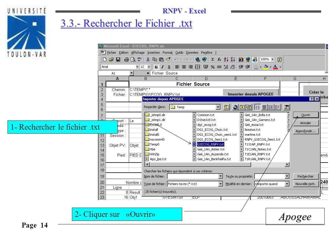 RNPV - Excel Page 14 Apogee 3.3.- Rechercher le Fichier.txt 1- Rechercher le fichier.txt 2- Cliquer sur «Ouvrir»