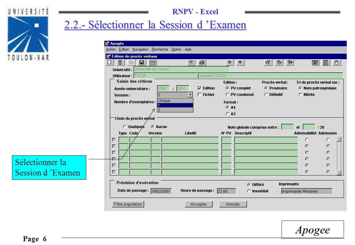 RNPV - Excel Page 6 Apogee 2.2.- Sélectionner la Session d Examen Sélectionner la Session d Examen