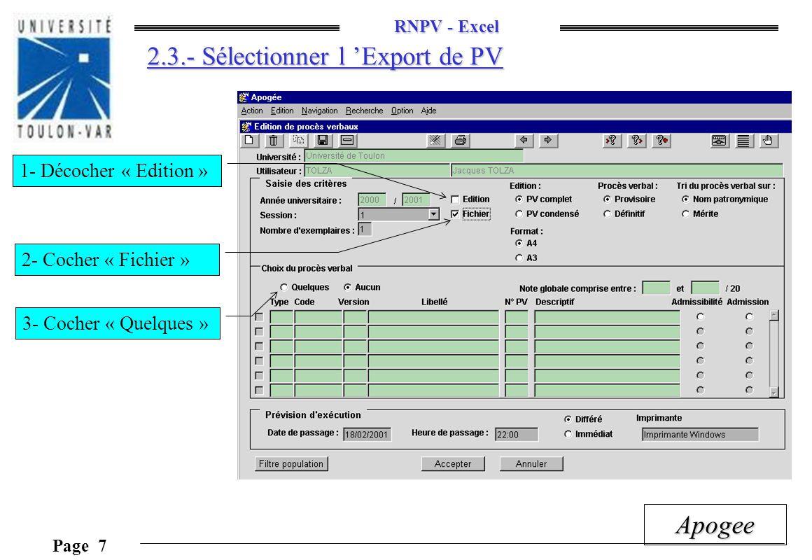 RNPV - Excel Page 8 Apogee 2.4.- Sélectionner le PV à Exporter 1- Cocher le PV 2- Cocher «Immédiat»